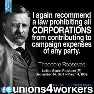 Teddy Roosevelt, a Republican, Supported Campaign Finance Reform