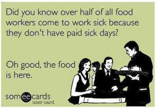 Restaurant Workers Need Paid Sick Leave; Restaurant Patrons Need Uninfected Food